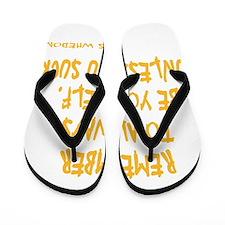 Be Yourself Flip Flops