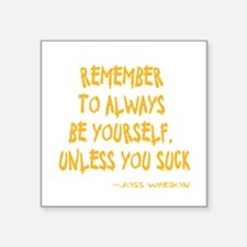 """Be Yourself Square Sticker 3"""" x 3"""""""