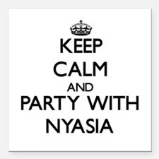 Keep Calm and Party with Nyasia Square Car Magnet