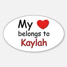 My heart belongs to kaylah Oval Decal
