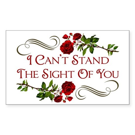 i-cant-stand-the-sight-of-you_ Sticker (Rectangle)
