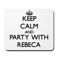 Keep Calm and Party with Rebeca Mousepad