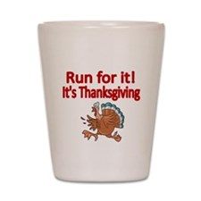 Run for it! Its Thanksgiving Shot Glass