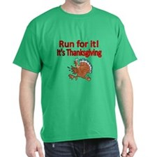 Run For It! Its Thanksgiving T-Shirt