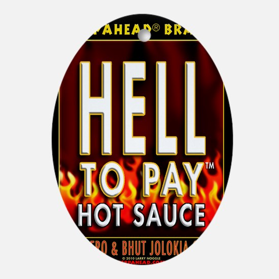 HELL TO PAY-TS Oval Ornament