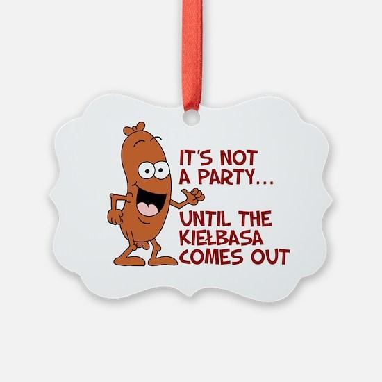 Not A Party Until Kielbasa Ornament