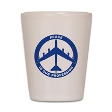 Peace Is Our Profession - B-52H Blue Shot Glass