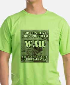 Government Jobs Program War T-Shirt