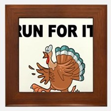 RUN FOR IT!-WITH TURKEY Framed Tile