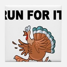 RUN FOR IT!-WITH TURKEY Tile Coaster