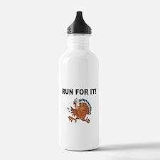 RUN FOR IT!-WITH TURKEY Water Bottle