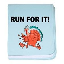 RUN FOR IT!-WITH TURKEY baby blanket