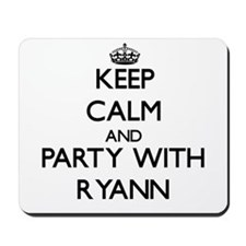 Keep Calm and Party with Ryann Mousepad