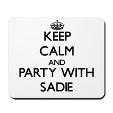 Keep Calm and Party with Sadie Mousepad
