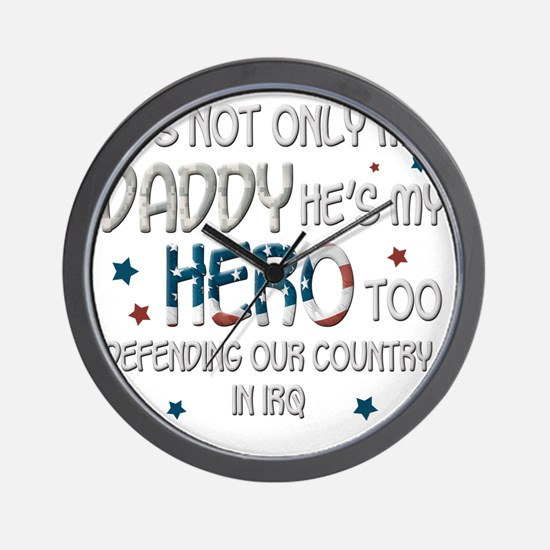 HesNotOnlyMyDaddyHeroTooIraq Wall Clock