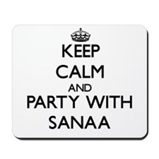 Keep Calm and Party with Sanaa Mousepad