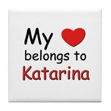 My heart belongs to katarina Tile Coaster