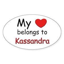 My heart belongs to kassandra Oval Decal