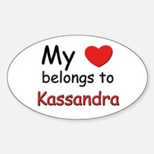 My heart belongs to kassandra Oval Decal