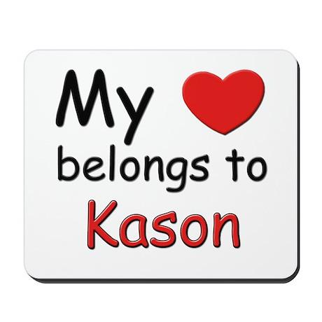 My heart belongs to kason Mousepad