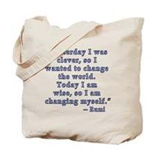 Rumi Quote on Change Tote Bag