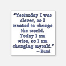 "Rumi Quote on Change Square Sticker 3"" x 3"""