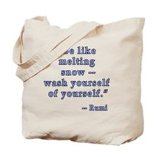 Rumi Quote Be Like Melting Snow Tote Bag