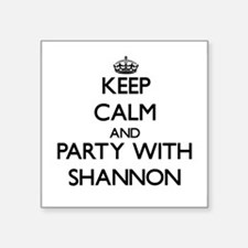 Keep Calm and Party with Shannon Sticker