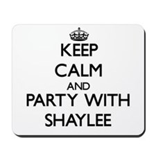Keep Calm and Party with Shaylee Mousepad