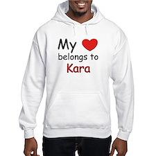 My heart belongs to kara Hoodie Sweatshirt
