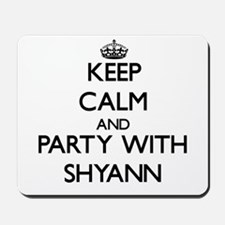 Keep Calm and Party with Shyann Mousepad