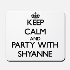 Keep Calm and Party with Shyanne Mousepad