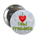 Dead Presidents Button