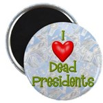 Dead Presidents Magnet