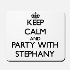 Keep Calm and Party with Stephany Mousepad