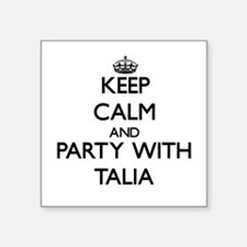 Keep Calm and Party with Talia Sticker