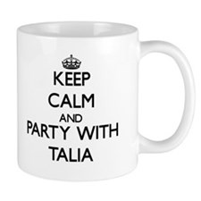 Keep Calm and Party with Talia Mugs