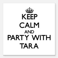 Keep Calm and Party with Tara Square Car Magnet 3""