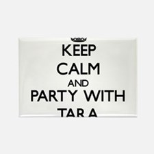 Keep Calm and Party with Tara Magnets