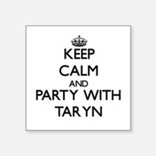 Keep Calm and Party with Taryn Sticker