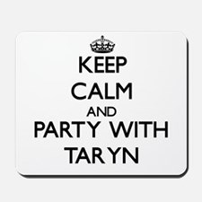 Keep Calm and Party with Taryn Mousepad