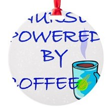 POWERED BY COFFEE NURSE 1 Ornament