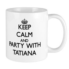 Keep Calm and Party with Tatiana Mugs