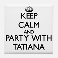 Keep Calm and Party with Tatiana Tile Coaster