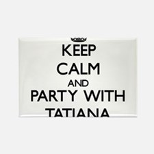 Keep Calm and Party with Tatiana Magnets