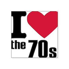 """i_love_the_70s Square Sticker 3"""" x 3"""""""