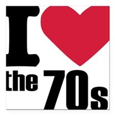 """i_love_the_70s Square Car Magnet 3"""" x 3"""""""