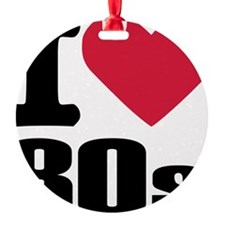 i_love_80s Ornament