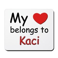 My heart belongs to kaci Mousepad