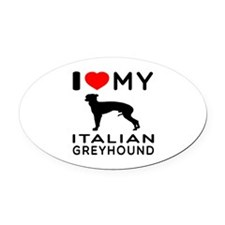 I Love My Italian Greyhound Oval Car Magnet